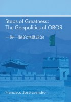 Steps of Greatness - The Geopolitics of OBOR - Francisco Leandro